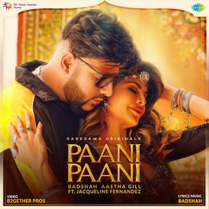 Paani Paani by Badshah, Aastha Gill