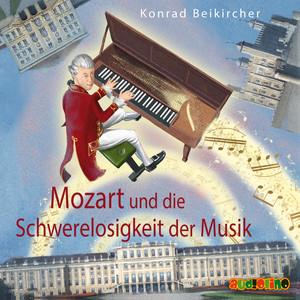Mozart und die Schwerelosigkeit der Musik Audiobook