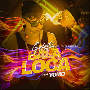 Bala Loca (feat. Yomo)