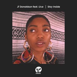 Stay inside - JT Donaldson ft. Liv.e