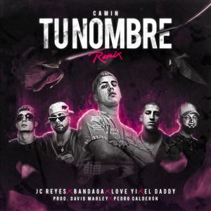 Tu Nombre (feat. JC Reyes, El Daddy) (Remix)