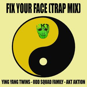 Fix Your Face (Trap Mix)