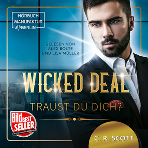Wicked Deal: Traust du dich? (ungekürzt) Audiobook