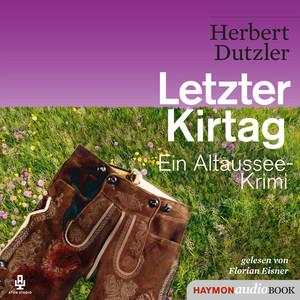 Letzter Kirtag (Ein Altaussee-Krimi) Audiobook