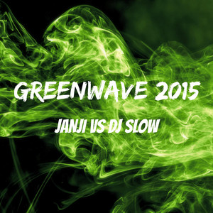 Greenwave 2015 (feat. DJ Slow)