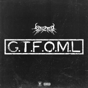 G.T.F.O.M.L