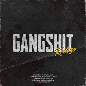 GANGSHIT