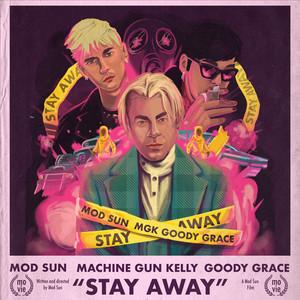 Stay Away (feat. Machine Gun Kelly & Goody Grace) cover art