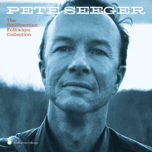 Pete Seeger: The Smithsonian Folkways Collection album