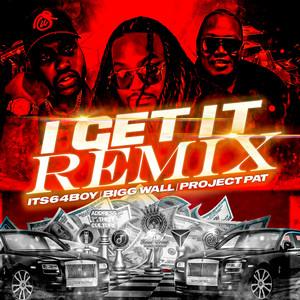 I Get It (Remix)