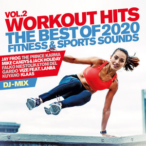 Workout Hits, Vol. 2 (The Best of 2020 Fitness & Sports Sounds)