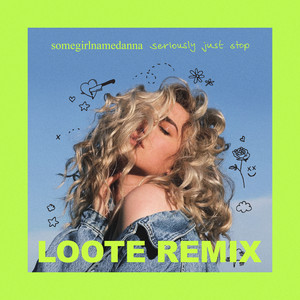 seriously just stop (Loote remix)