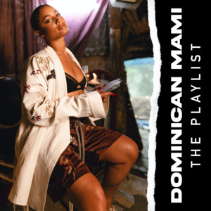 Dominican Mami: The Playlist