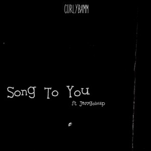 Song to You