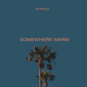 Somewhere Warm