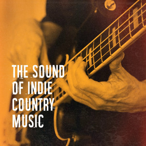 The Sound of Indie Country Music album