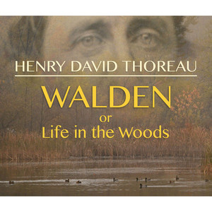Walden, or Life in the Woods (Unabridged) Audiobook