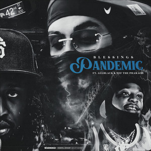 PANDEMIC (feat. ALLBLACK, Nef The Pharaoh & Cal-A)