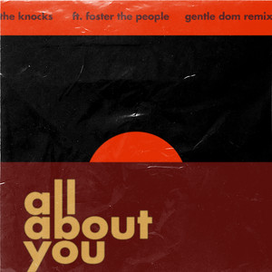 All About You (feat. Foster The People) (Gentle Dom Remix - Andrew VanWyngarten of MGMT)