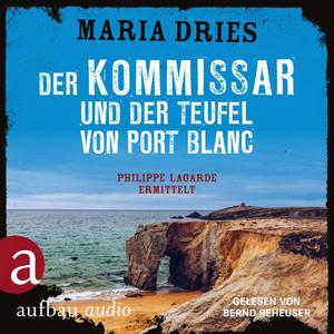 Der Kommissar und der Teufel von Port Blanc - Kommissar Philippe Lagarde, Band 12 (Ungekürzt) Hörbuch kostenlos