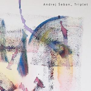 Andrej Šeban - Triplet