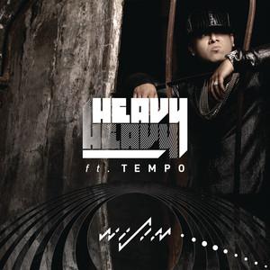Heavy Heavy (feat. Tempo)