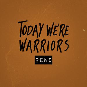 Today We're Warriors