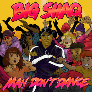 Big Shaq – Man Don't Dance (Acapella)