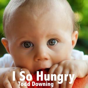 I So Hungry
