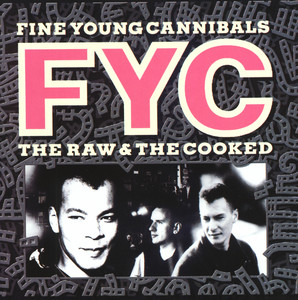 Fine Young Cannibals  The Raw & The Cooked :Replay