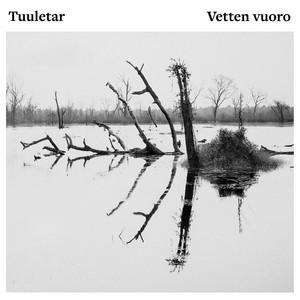 Vetten vuoro / Turn of the Tide
