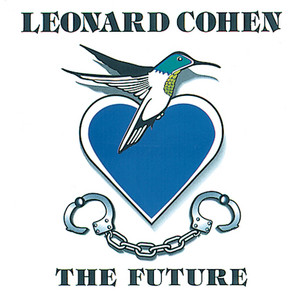 The Future - Leonard Cohen