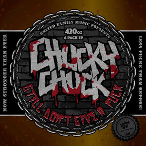 Chucky Chuck Still Don't Give a Fuck