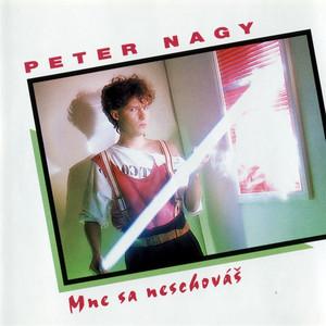Peter Nagy - Mne sa neschováš