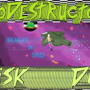 Breakfast in Space - Destructo Disk