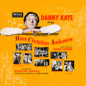 Danny Kaye Sings Selections From The Samuel Goldwyn Technicolor Production Hans Christian Andersen (Original Motion Picture Soundtrack) album