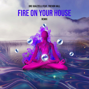 Fire on Your House (Remix)