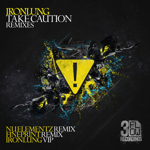 Take Caution - VIP Mix by Ironlung