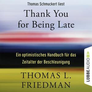 Thank You for Being Late - Ein optimistisches Handbuch für das Zeitalter der Beschleunigung (Ungekürzt) Audiobook
