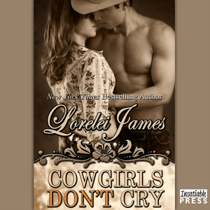 Cowgirls Don't Cry - Rough Riders, Book 10 (Unabridged)