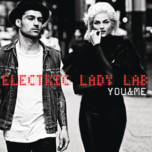 Electric Lady Lab - You And me