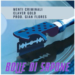 Bolle di sapone by Menti Criminali, Claver Gold, Gian Flores