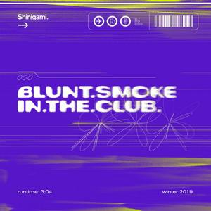blunt smoke in the club