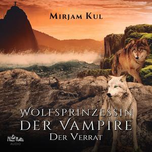 Wolfsprinzessin der Vampire (Der Verrat) Audiobook