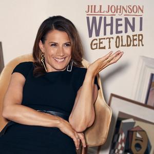 When I Get Older by Jill Johnson