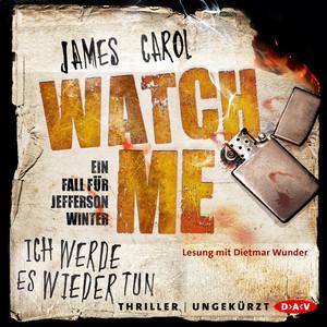 Watch Me - Ich werde es wieder tun. Der zweite Fall für Jefferson Winter (Ungekürzt) Audiobook