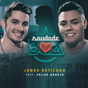 Saudade Boa by Jonas Esticado, Felipe Araújo