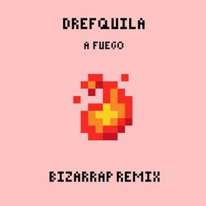 A fuego (Bizarrap Remix)