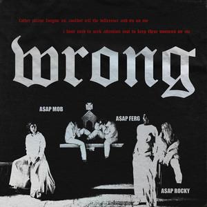 Wrong (feat. A$AP Rocky & A$AP Ferg)