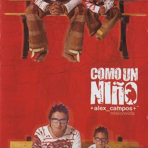 Como un niño - Alex Campos